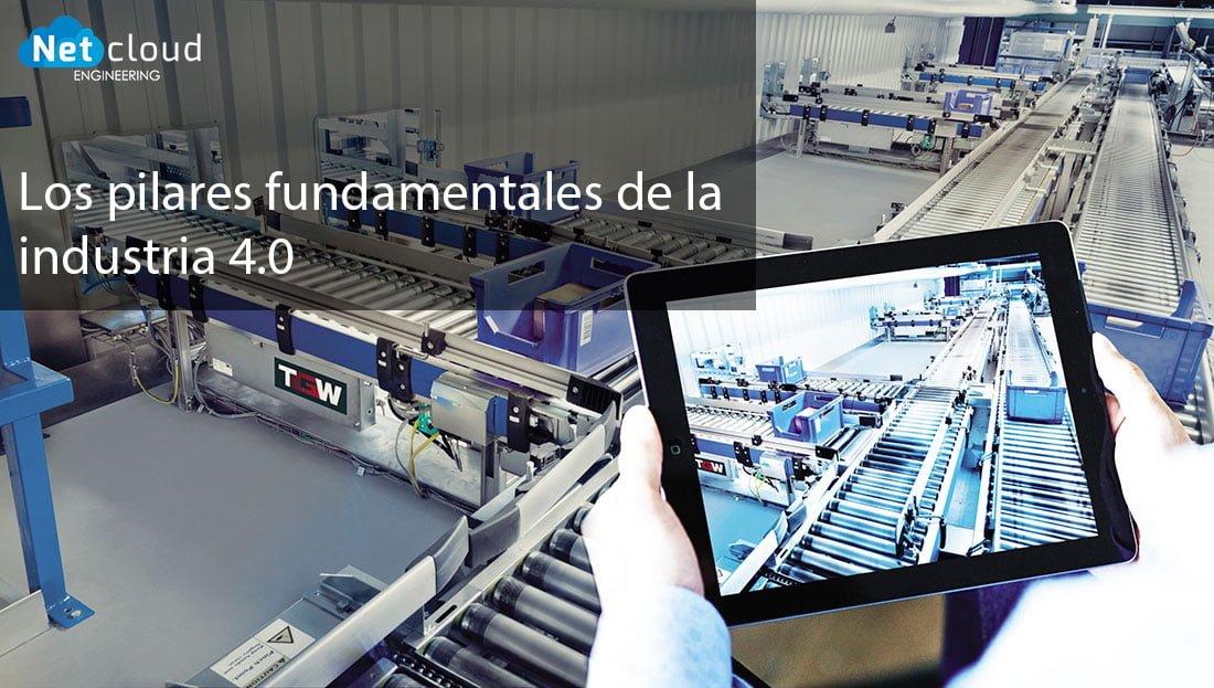 Los pilares fundamentales de la industria 4.0