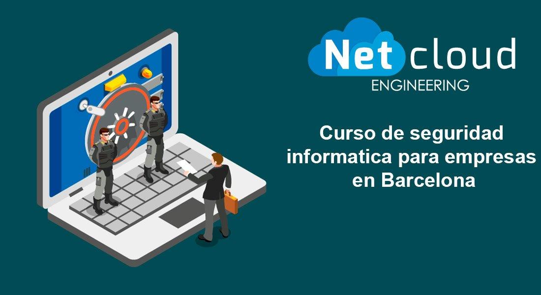 Curso de seguridad informática para empresas en Barcelona